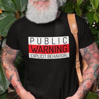 Warning Explicit  T-Shirt Herr
