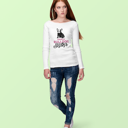 French Bulldog Sister Long Sleeve  Dam