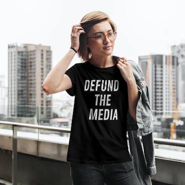 Defund The Media T-Shirt Dam