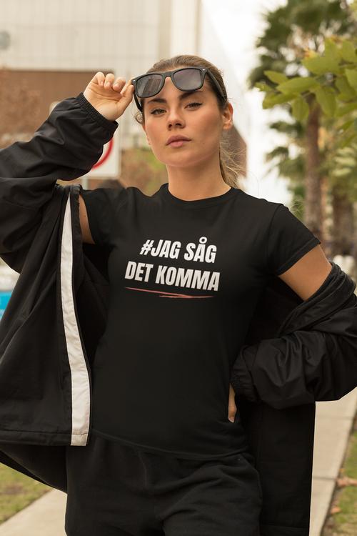 T-Shirt Dam med text Jag Såg Det Komma. T-Shirt dam i flera färger. Endast för den med högt ställda krav på kvalitet.