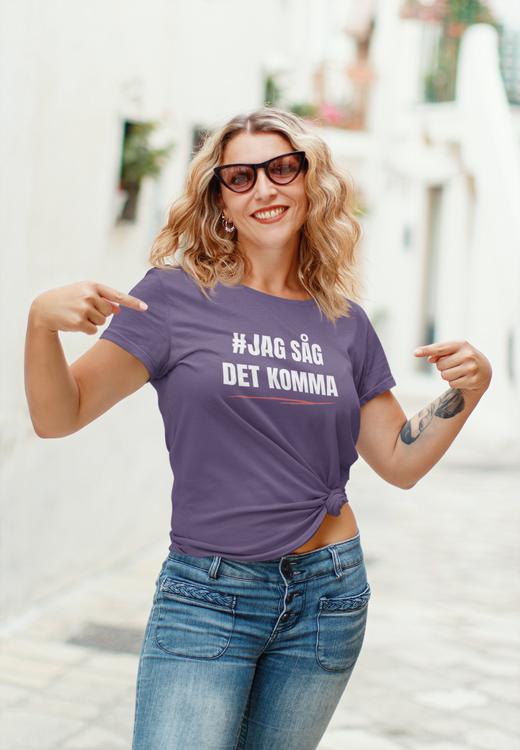 T-Shirt Dam i många färger. Oeko-Tex Cerifierad. Text #Jagsåg detkomma. Statements Clothing där du hittar de roligaste & kaxigaste tröjorna med tryck.