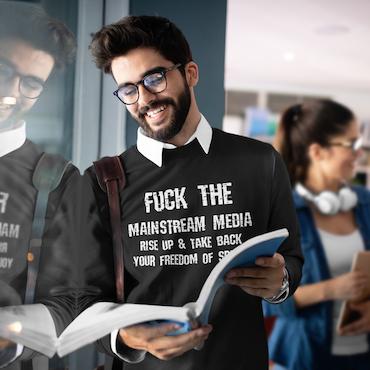 F#CK THE MEAINSTREAM MEDIA Sweatshirt Unisex