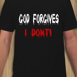 God Forgives,I Dont! T-Shirt Herr