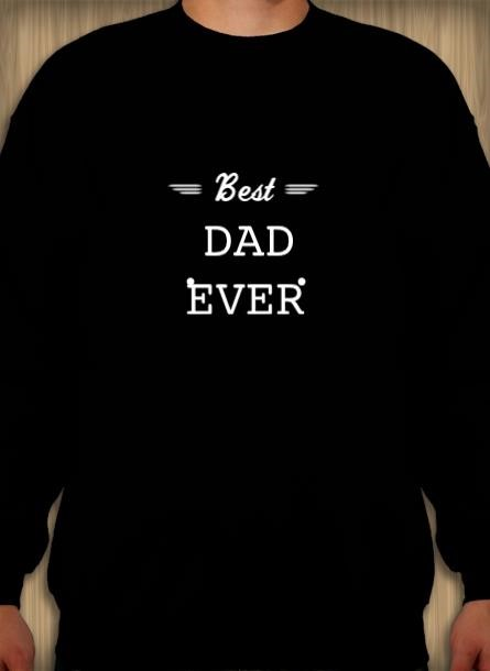 Best Dad Ever Sweatshirt Unisex