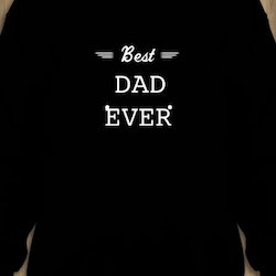Best Dad Ever Sweatshirt Unisex