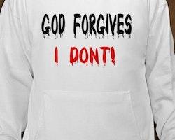 God Forgives I Don't Hoodie