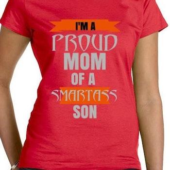 Proud Mom oO A Smartass Son T-Shirt Dam