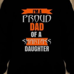 Proud Dad Of A Smartass Daughter Sweatshirt Unisex