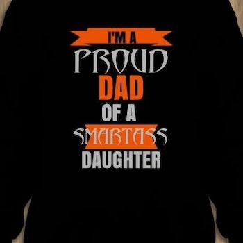 Proud Dad Of A Smartass Daughter Sweatshirt Unisex