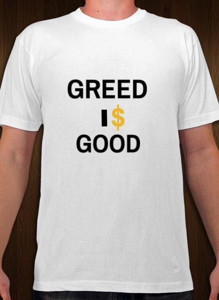 TShirt Greed Is Good- Vit Tshirt Herr