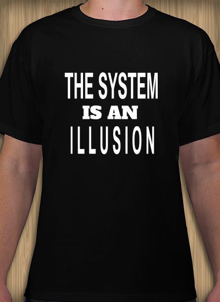Tshirt Men, The system is an illusion. Herr Tshirt i flera storlekar & färger