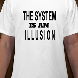 The System Is An IllusionT-Shirt Herr