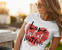 Love What Matters T-Shirt Dam