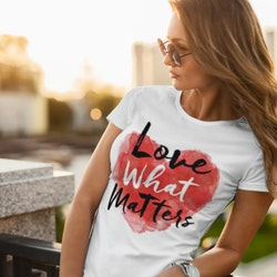 Love What Matters T-Shirt Dam