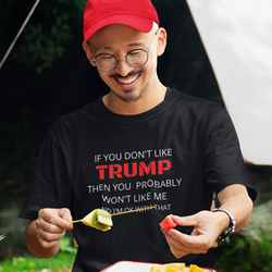Don't like Trump? T-Shirt Herr