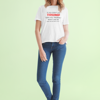 Don't like Trump? T-Shirt  Dam