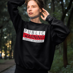 Warning  Sweatshirt Unisex