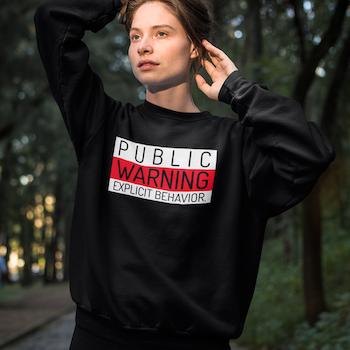 Warning  Sweatshirt Unisex