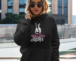 French Bulldog Sister Hoodie Dam
