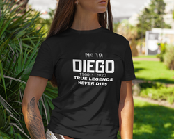 Diego-Legends Never Dies.T-Shirt Dam