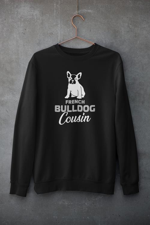 French Bulldog Cousin Sweatshirt Unisex