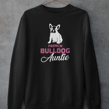 French Bulldog Auntie Sweatshirt Unisex