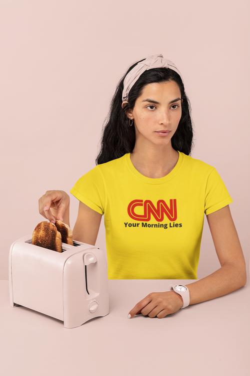 CNN Your morning lies Tshirt Women