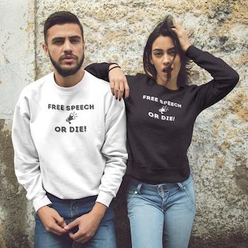 Free Speech Or Die!Sweatshirt Unisex