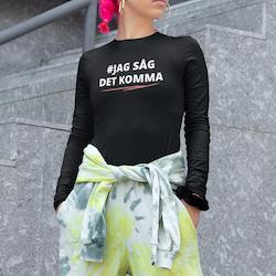 #JAGSÅGDETKOMMA Long Sleeve Dam