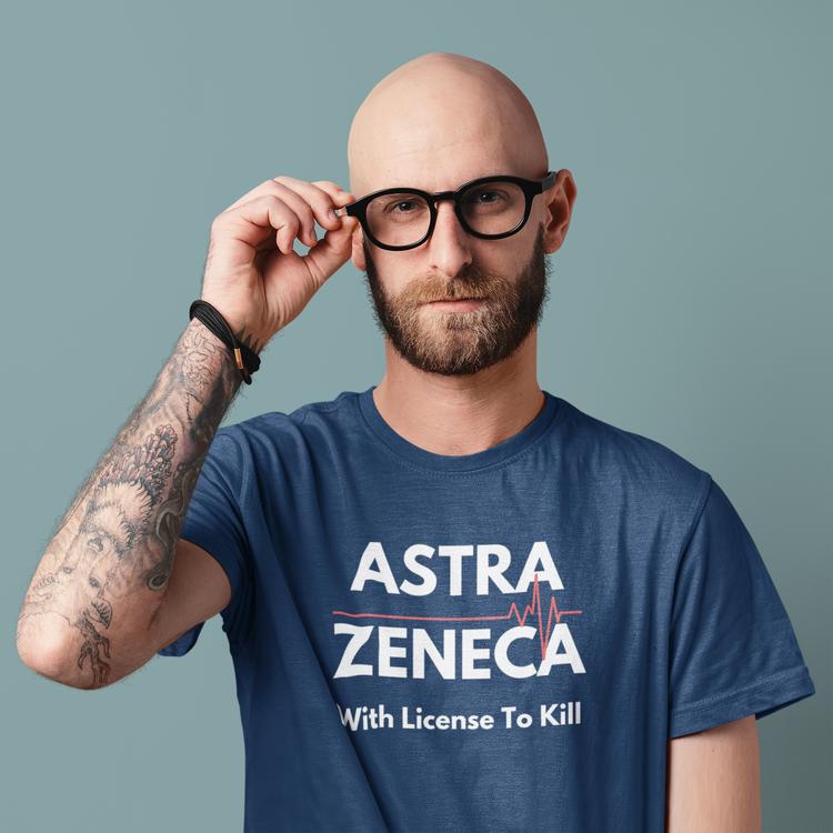 T-Shirt med trycj. T-Shirt Collection Covid-19. Tyck AstraZeneca With A License To Kill. T-Shirten för alla som vägrar ta Astra Zeneca vaccinet. Corona Merchandise