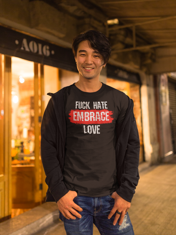 Fuck Hate Embrace Love. T-Shirt Men i flertalet färger & storlekar. From Stop The Hate Collection by Statements Clothing