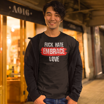 Fuck Hate Embrace Love T-Shirt Herr