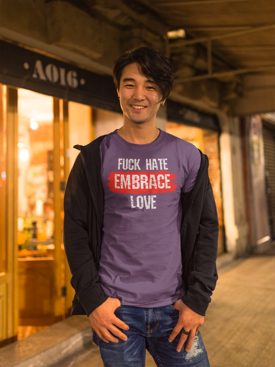T-Shirt Fuck Hate Embrace Love. Men T-Shirts. Stop The Hate Collection
