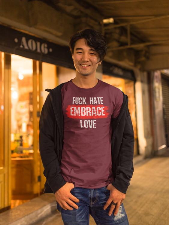 Fuck Hate Embrace Love T-Shirt Herr. Massa färger du inte hittar hos några andra