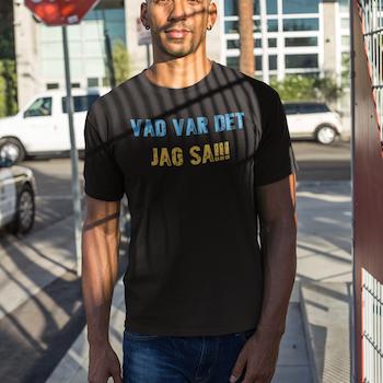 Vad Var Det Jag Sa! (B&Y) T-Shirt Herr