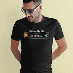 Fuck Off Mode T-Shirt Herr