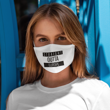 Straight Outta Europe  Face Mask Onesize