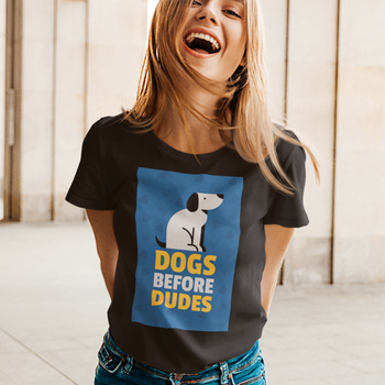 Dogs Before Dudes T-Shirt Dam