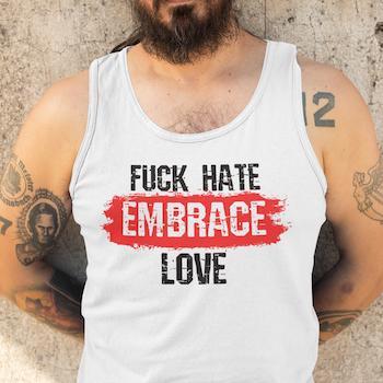 Fuck Hate Embrace Love Tank Top Herr