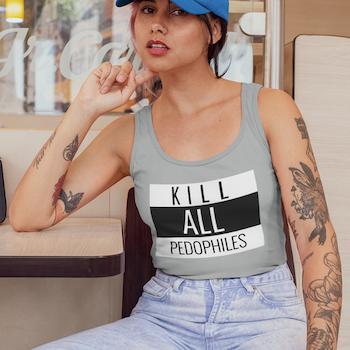 Kill All Pedophiles Tank Top Dam