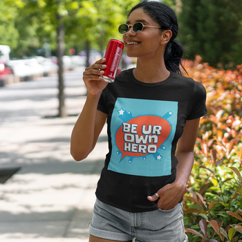Be Ur Own Hero T-Shirt Dam