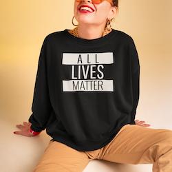 All Lives Matter Sweatshirt Unisex