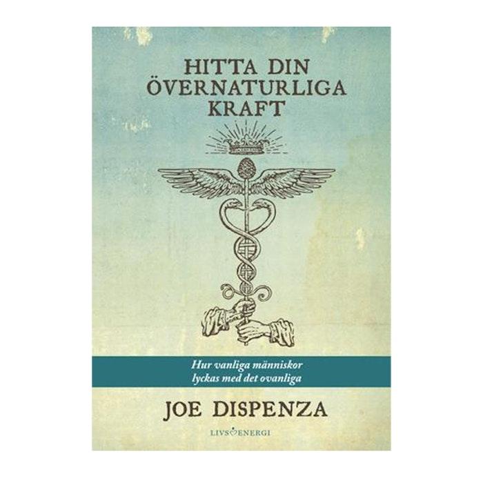 """Bok """"Hitta din övernaturliga kraft"""" - Joe Dispenza"""