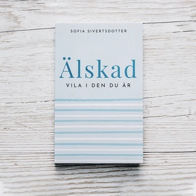 """Bok """"Älskad - Vila i den du är"""" - Sofia Sivertsdotter"""