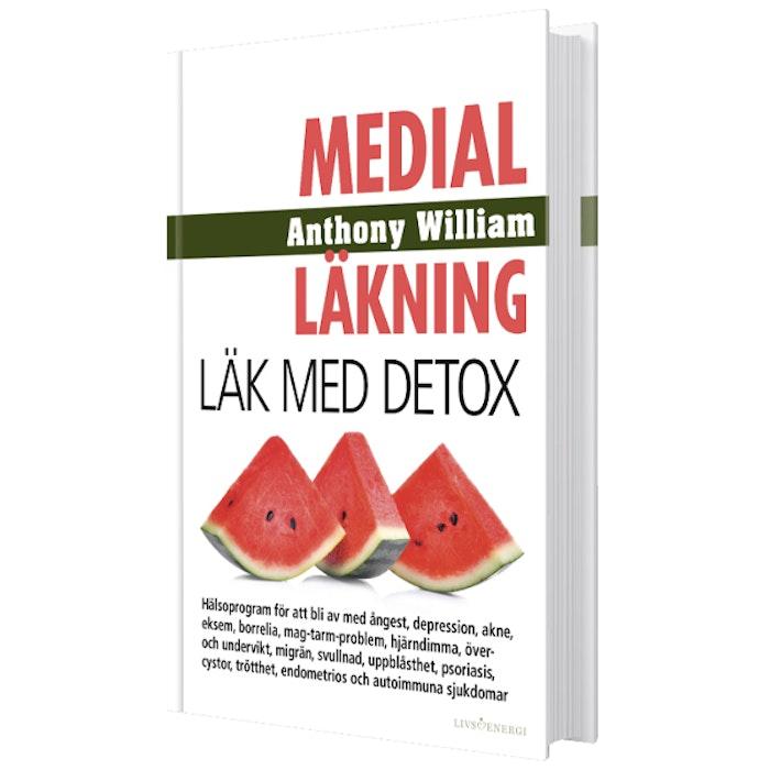 """Bok """"Medial Läkning: Läk med Detox"""" - Anthony William"""