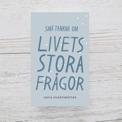 """Bok """"Små tankar om livets stora frågor'' - Sofia Sivertsdotter"""