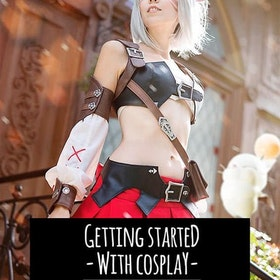 GETTING STARTED WITH COSPLAY – A BEGINNERS GUIDE