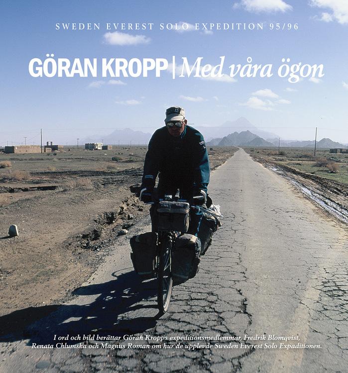 Göran Kropp – med våra ögon