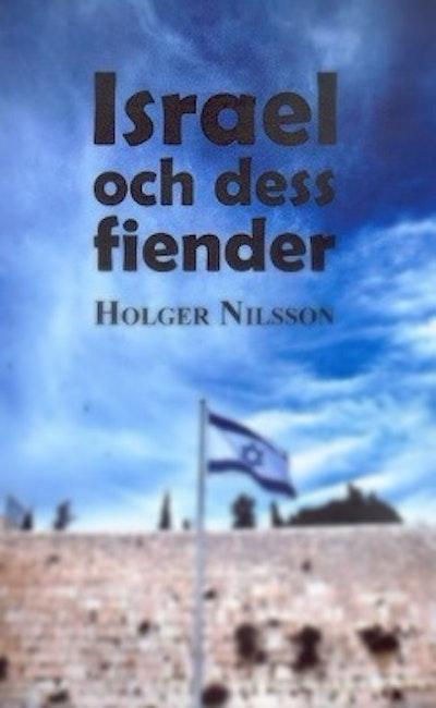 Israel och dess fiender - Holger Nilsson