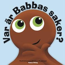 Babblarna Barnbok - Var är Babbas saker